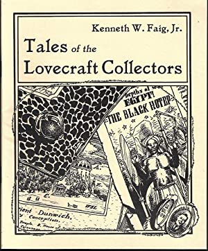 TALES OF THE LOVECRAFT COLLECTORS: Faig, Kenneth W.