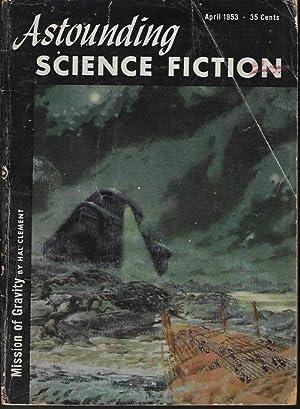 """ASTOUNDING Science Fiction: April, Apr. 1953 (""""Mission: Astounding (Hal Clement;"""