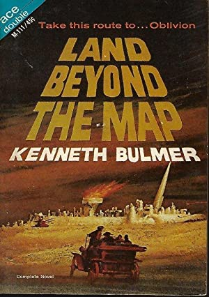 LAND BEYOND THE MAP / FUGITIVE OF: Bulmer, Kenneth /