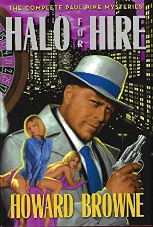 HALO FOR HIRE; THE COMPLETE PAUL PINE MYSTERIES