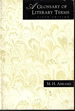 A GLOSSARY OF LITERARY TERMS Sixth Edition: Abrams, N. H.
