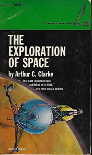 THE EXPLORATION OF SPACE: Clarke, Arthur C.