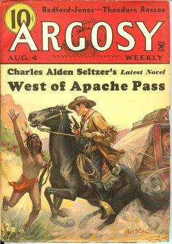 "ARGOSY Weekly: August, Aug. 4, 1934 (""West of Apache Pass""; ""Flood""): Argosy (H..."