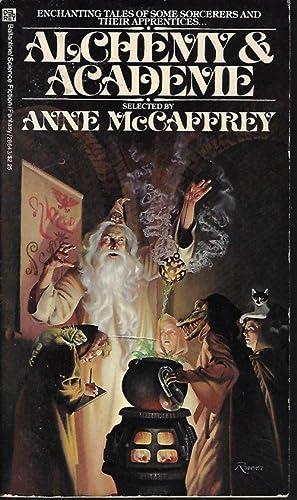 ALCHEMY AND ACADEME A Collection of Original: McCaffrey, Anne (editor)(John