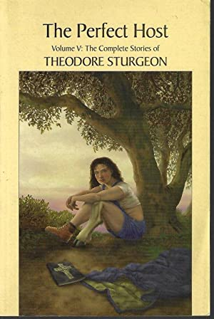 THE PERFECT HOST; The Complete Works of Theodore Sturgeon, Vol. V