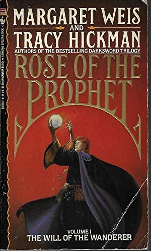 THE WILL OF THE WANDERER; Rose of the Prophet I