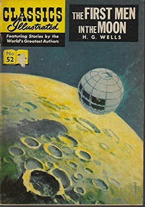 THE FIRST MEN IN THE MOON: CLASSICS ILLUSTRATED: #52