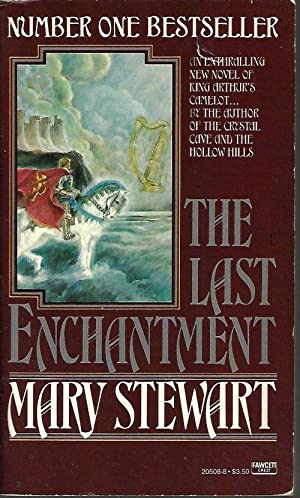 THE LAST ENCHANTMENT: Stewart, Mary