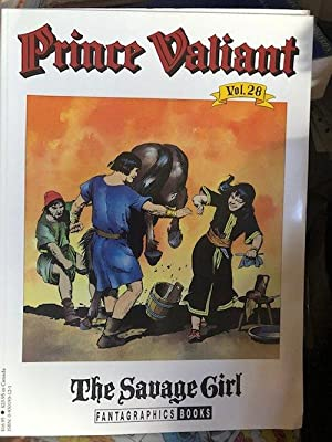 THE SAVAGE GIRL: Prince Valiant Vol. 28