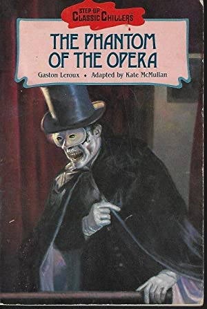THE PHANTOM OF THE OPERA; Step-Up Classic: Leroux, Gaston (Adapted
