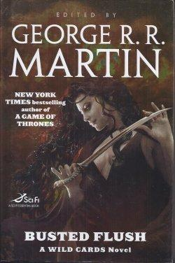 BUSTED FLUSH: A Wild Cards Mosaic Novel: Martin, George R.