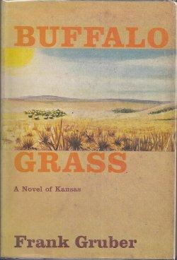 BUFFALO GRASS; A Novel of Kansas: Gruber, Frank