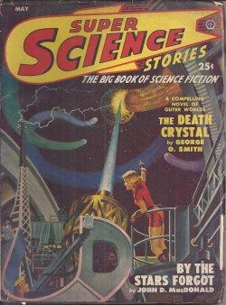 SUPER SCIENCE Stories: May 1950: Super Science (George O. Smith; Clifford D. Simak; Arthur J. Burks...