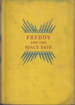 FREDDY AND THE SPACE SHIP: Brooks, Walter R.