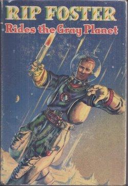 RIP FOSTER RIDES THE GRAY PLANET [reprinted in 1958 as ASSIGNMENT IN SPACE WITH RIP FOSTER]: Savage...
