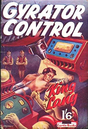GYRATOR CONTROL: Lang, King (aka D. A. Griffiths)