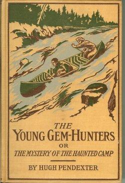 THE YOUNG GEM-HUNTERS or the Mystery of: Pendexter, Hugh