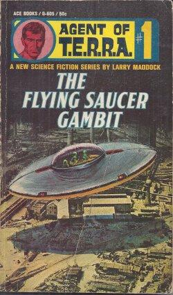 THE FLYING SAUCER GAMBIT: AGENT OF T.E.R.R.A.: Maddock, Larry [Jack