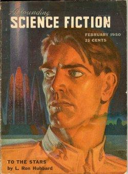 "ASTOUNDING Science Fiction: February, Feb. 1950 (""To: Astounding (L. Ron"