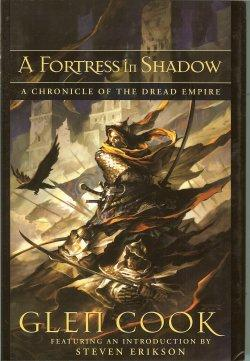 A FORTRESS IN SHADOW, A Chronicle of the Dread Empire (collects: THE FIRE IN HIS HANDS; WITH MERC...