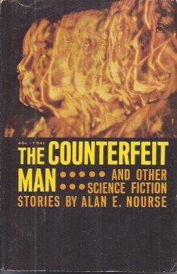 THE COUNTERFEIT MAN: Nourse, Alan E.