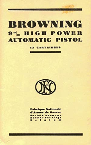 Browning 9 m/m High Power Automatic Pistol: Fabrique Nationale