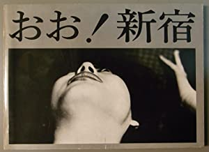 Oh! Shinjuku: Shomei Tomatsu