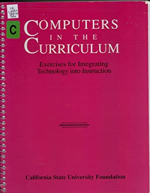 Computers in the Curriculum: Exercises for Integrating Technology into the Cl.: Editor-Everett ...
