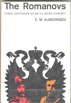 The Romanovs: Three Centuries of an ill-fated Dynasty [Hardcover]: E. M. Almedingen