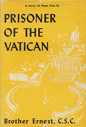 Prisoner of the Vatican: a Story of Pope Pius IX: C. S. C., Illustrated by Jagodits, Carolyn Lee ...