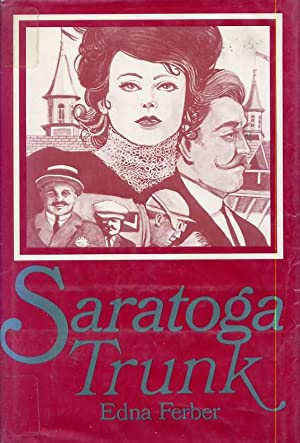 Saratoga trunk: Edna Ferber