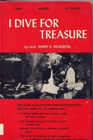 I Dive for Treasure: Harry Earl Rieseberg