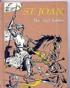 Saint Joan, the girl soldier (A junior vision book): De Wohl, Louis