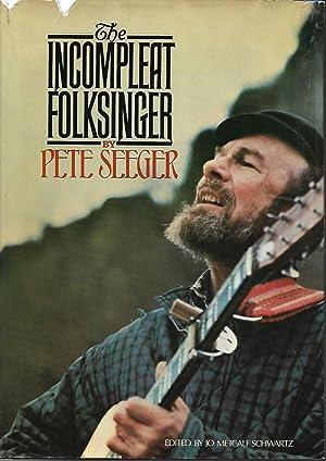 The Incompleat Folksinger: Seeger, Pete; Schwartz,
