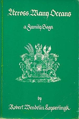 Across Many Oceans A Family Saga: Keyserlingk, Robert Wendelin