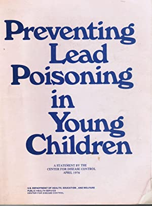 Preventing Lead Poisoning in Young Children: Needleman, Herbert (Chairperson)