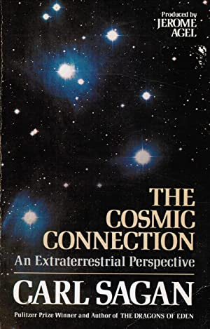 The Cosmic Connection - An Extraterrestrial Perspective: Sagan, Carl; Produced