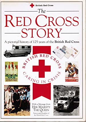 The Red Cross Story - Pictorial History of 125 Years of Caring in Crisis: Wood, Emily