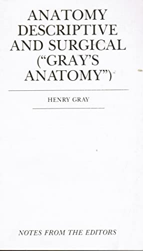 Anatomy Descriptive and Surgical (Gray's Anatomy) Notes: Gray, Henry
