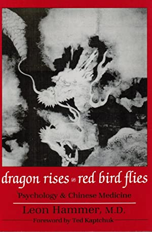 Dragon Rises, Red Bird Flies: Psychology, Energy: Hammer, Leon &