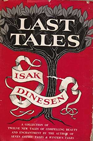 Last Tales : a Collection of Twelve: Dinesen, Isak