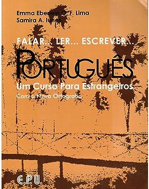 Falar. Ler. Escrever. Português : Um Curso: Emma Eberlein O.