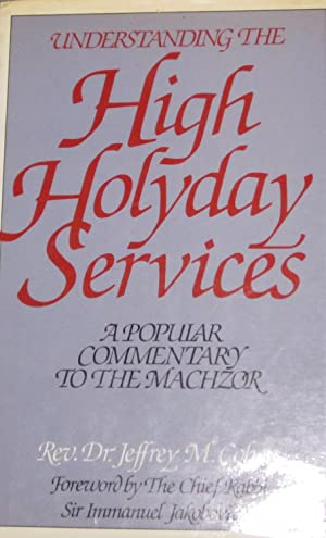 Understanding the High Holyday Services: a Popular: Cohen, Jeffrey M