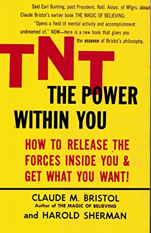 TNT: the Power Within You: Bristol, Claude M;