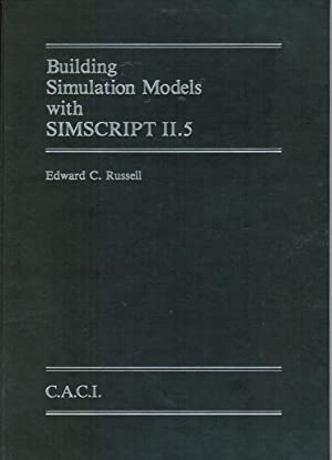 Building Simulation Models with SIMSCRIPT II.5: Russell, Edward C