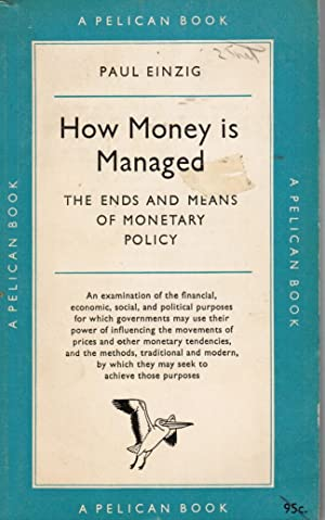 How Money is Managed: the Ends and Means of Monetary Policy