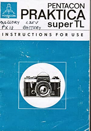 Pentacon Praktica Super TL: Instructions for Use (Kombinat Veb Pnetacon Dresden)