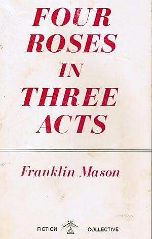 Slikovni rezultat za Franklin Mason, Four Roses in Three Acts,