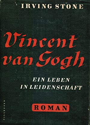 Vincent Van Gogh: Ein Leben In Leidenschaft (roman) (Lust for Life: a Novel of Vincent Van Gogh)