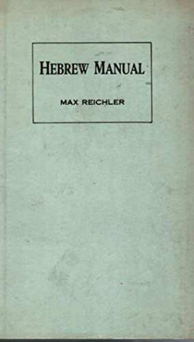 Hebrew Manual Part II: An Introduction To: Reichler, Rabbi Max